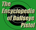 The Encyclopedia of Bullseye Pistol