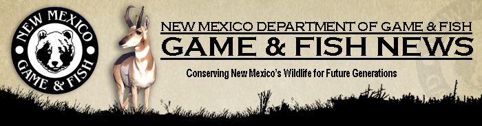 New Mexico Department of Game & Fish Game & Fish News